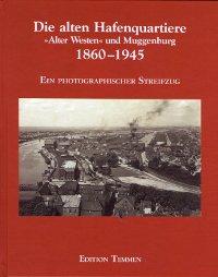 """Lesetipp: Cecilie Eckler-von Gleich: Die alten Hafenquartiere. """"Alter Westen"""" und Muggenburg 1860-1945, Edition Temmen 1999"""