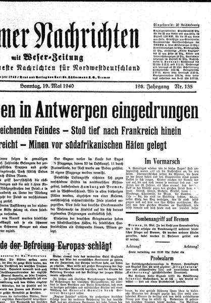 Die Erfolgsmeldungen aus Frankreich dominierten die Berichterstattung Mitte Mai 1940. Der erste Luftangriff auf Bremen wurde nur als Randnotiz vermeldet. Bildvorlage: Staats- und Universitätsbibliothek Bremen