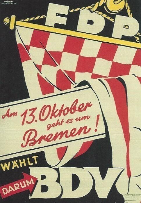 Unter einer Flagge: Im Wahlkampf 1946 traten BDV und FDP mit einer gemeinsamen Kandidatenliste an. Quelle: Geschichte der Freien Hansestadt Bremen von 1945 bis 2005, Bd. 1, Bremen 2008