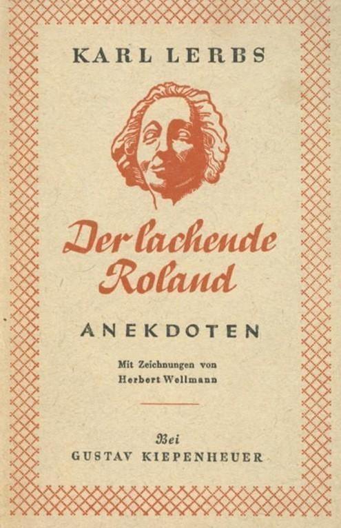 """Das Erfolgsbuch von 1938: Mit """"Der lachende Roland"""" landete Karl Lerbs einen Bestseller. Quelle: Privat"""